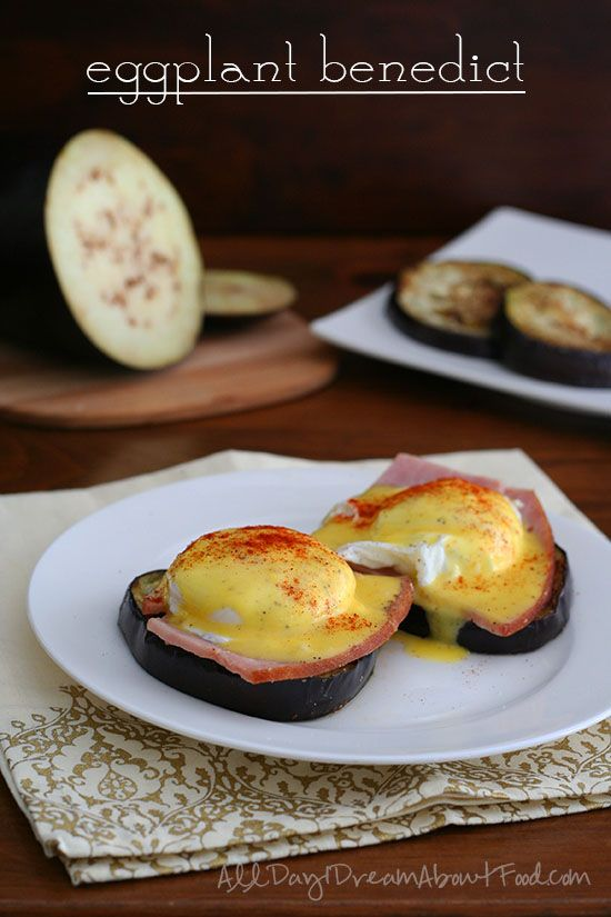Eggplant Benedict - Low Carb and Gluten-Free | All Day I Dream About Food: English Muffins, Dreams, Breakfast Food Recipes, Amazing Food, Low Carb Recipes, Eggplants Benedict, Eggs Benedict Recipes, Gluten Free, Glutenfree