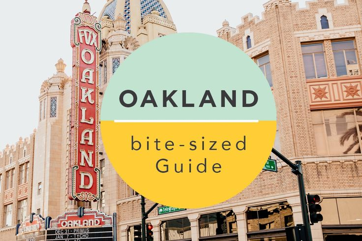A Bite-Sized Guide to Oakland — Bite-Sized Guide: Oakland