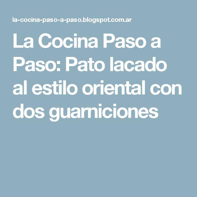 La Cocina Paso a Paso: Pato lacado al estilo oriental con dos guarniciones