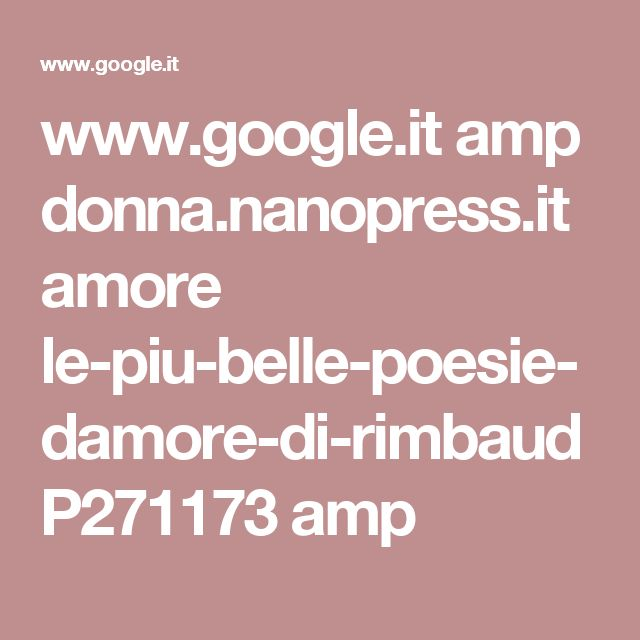 www.google.it amp donna.nanopress.it amore le-piu-belle-poesie-damore-di-rimbaud P271173 amp