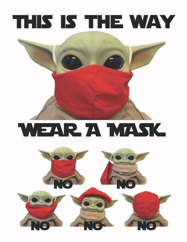 Wear A Mask We Must Babyyoda Star Wars Humor Star Wars Baby Yoda Funny