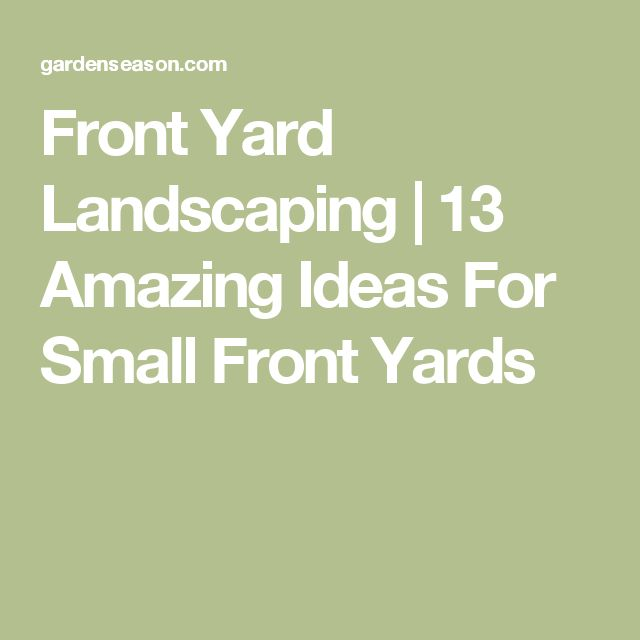 Front Yard Landscaping | 13 Amazing Ideas For Small Front Yards
