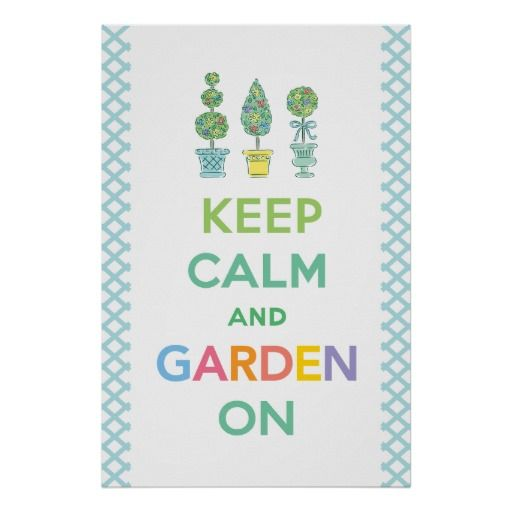 Keep Calm and Garden On. #zazzle #ポスター