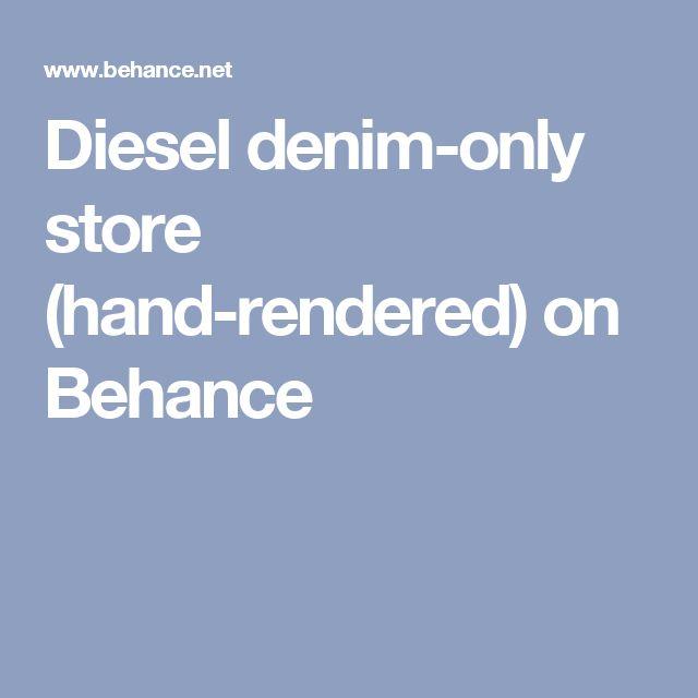 Diesel denim-only store (hand-rendered) on Behance
