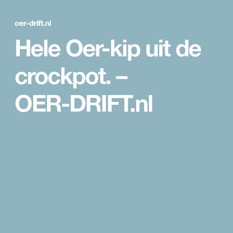 Hele Oer-kip uit de crockpot. – OER-DRIFT.nl