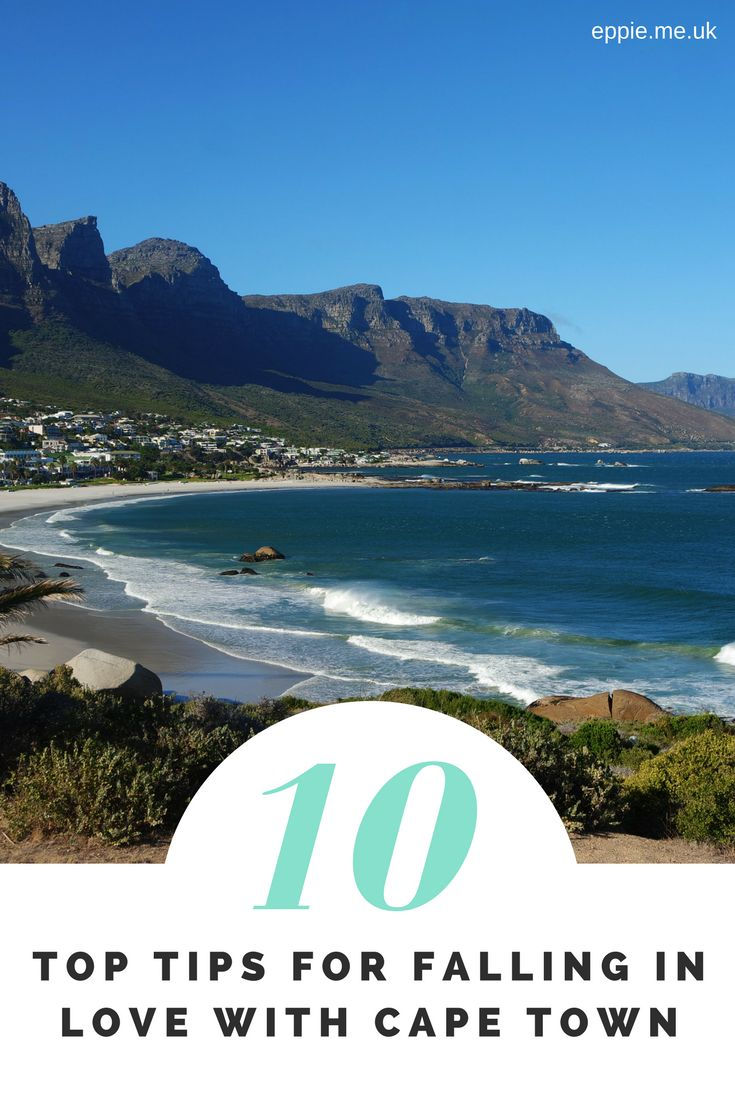 10 top tips for falling in love with Cape Town - what to do and how to prepare in advance! Know before you go