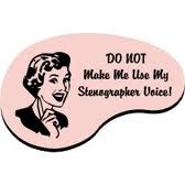 Do not make me use my Stenographer voice! #retro #stenographer #AAERT