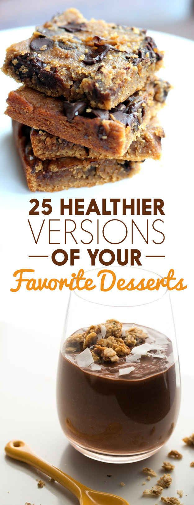 25 Healthier Versions Of Your Favorite Desserts | Some raw, vegan desserts here too.