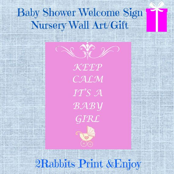 #Keep #Calm #It's a #Baby #Girl  #Party #Sign for a baby shower or a beautiful gift for nursery by 2RabbitsPrintEnjoy