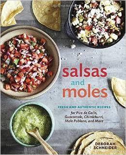 Salsas and Moles: Fresh and Authentic Recipes for Pico de Gallo, Mole Poblano Chimichurri, Guacamole, and More Cookbook
