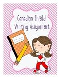 Canadian Landform Regions - Canadian Shield - Writing Assignment
