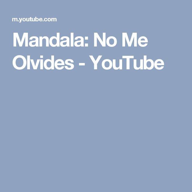 Mandala: No Me Olvides - YouTube