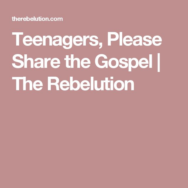 Teenagers, Please Share the Gospel | The Rebelution