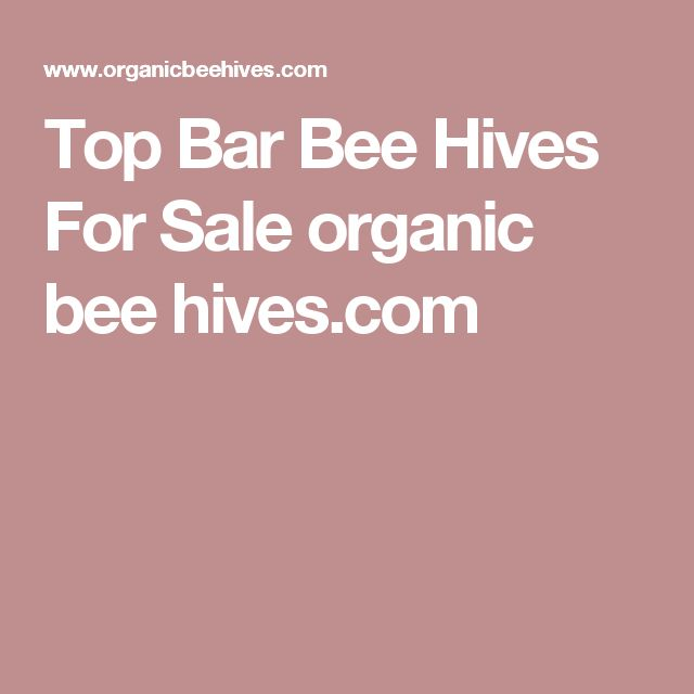 Top Bar Bee Hives For Sale organic bee hives.com