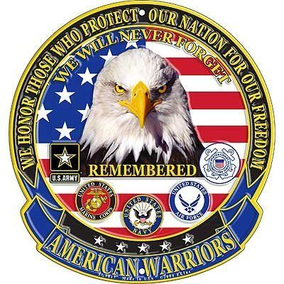 American Warriors Sign, We Will Never Forget, Remembered,...