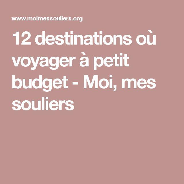 12 destinations où voyager à petit budget - Moi, mes souliers