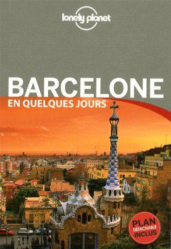 Barcelone en quelques jours par le lonely planet