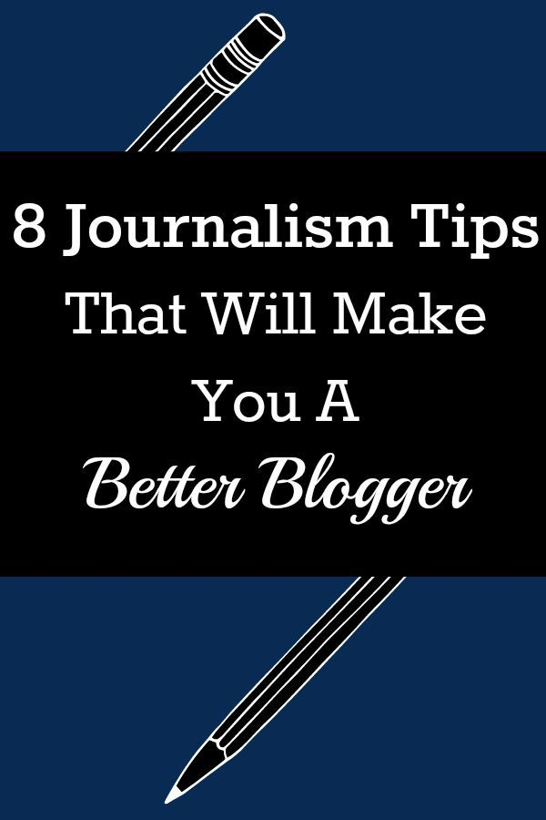 8 Journalism Tips That Will Make You A Better Blogger - Beyond Your Blog Guest Post By Joanna McClanahan