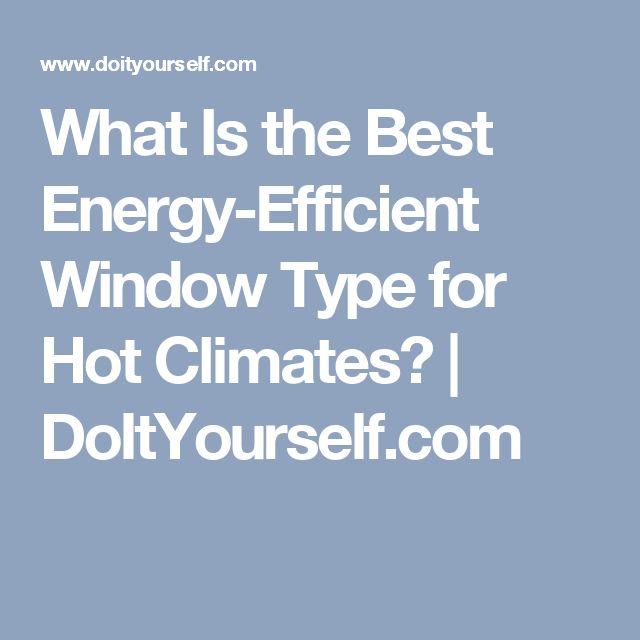 25 Best Ideas About Energy Efficient Windows On Pinterest