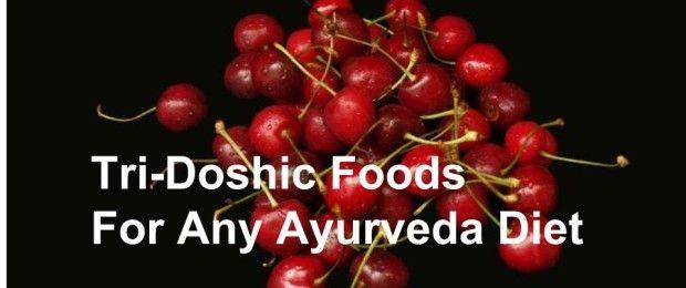 Tri-Doshic Foods: