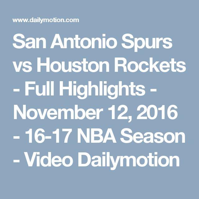 San Antonio Spurs vs Houston Rockets - Full Highlights - November 12, 2016 - 16-17 NBA Season - Video Dailymotion