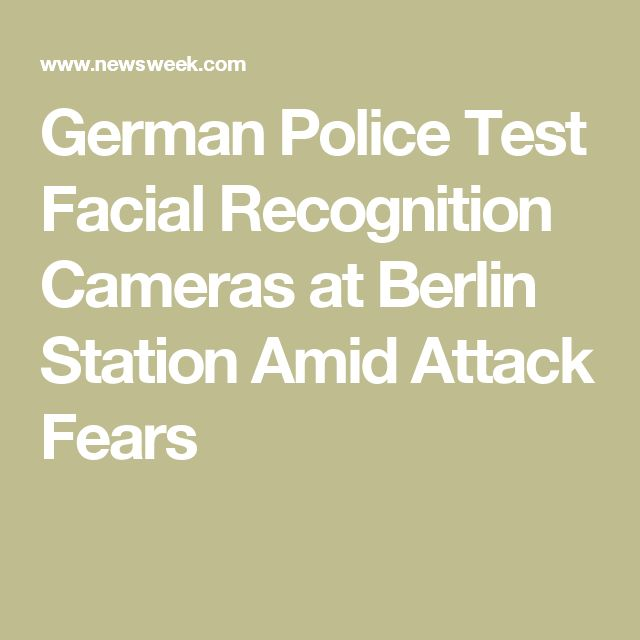 German Police Test Facial Recognition Cameras at Berlin Station Amid Attack Fears