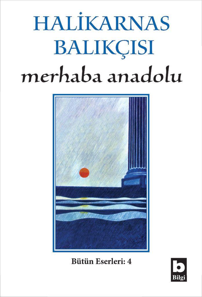 Merhaba Anadolu Halikarnas Balıkçısı Bilgi Yayınevi