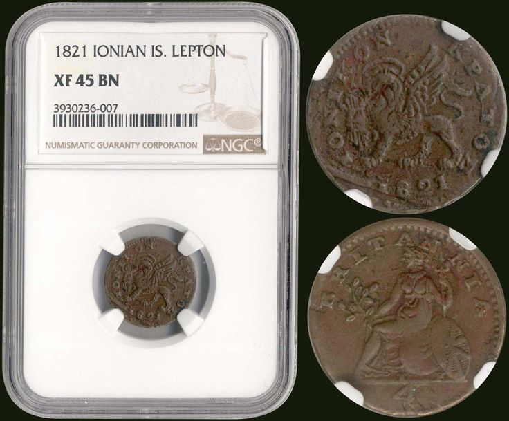 "1 Lepto (1/4 Obol) (1821) in copper with ""ΙΟΝΙΚΟΝ ΚΡΑΤΟΣ"" & ""Venetian lion"". Inside slab by NGC ""XF 45 BN""."