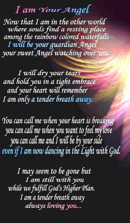 Such a beautiful message about those that we love, who have passed on, now being our angels.  Their spirit is never far from you.  Sometimes you just have to get very still and quiet to feel their presence.  Many blessings,