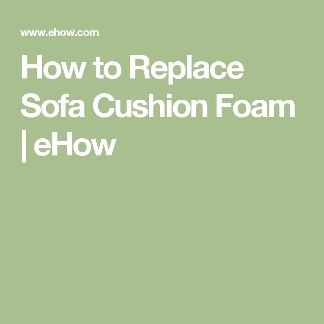 How To Replace Sofa Cushion Foam