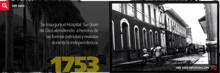 En 1753 se inaugura el Hospital San Juan de Dios, atendiendo a heridos de Las fuerzas Patriotas durante Las guerras de Independencia.