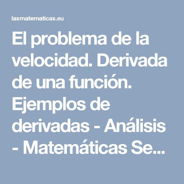 El problema de la velocidad. Derivada de una función. Ejemplos de derivadas - Análisis - Matemáticas Secundaria (ESO) y Bachillerato