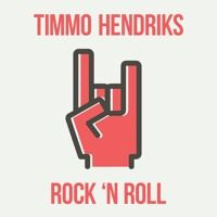 Timmo Hendriks - Rock 'N Roll (Original Mix) by Timmo Hendriks on SoundCloud