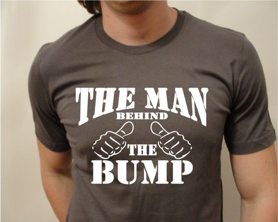 Daddy T Shirt - The Man Behind The Bump - Baby Announcement t Shirt.  New Dad - We're Having a Baby -  Ships from USA