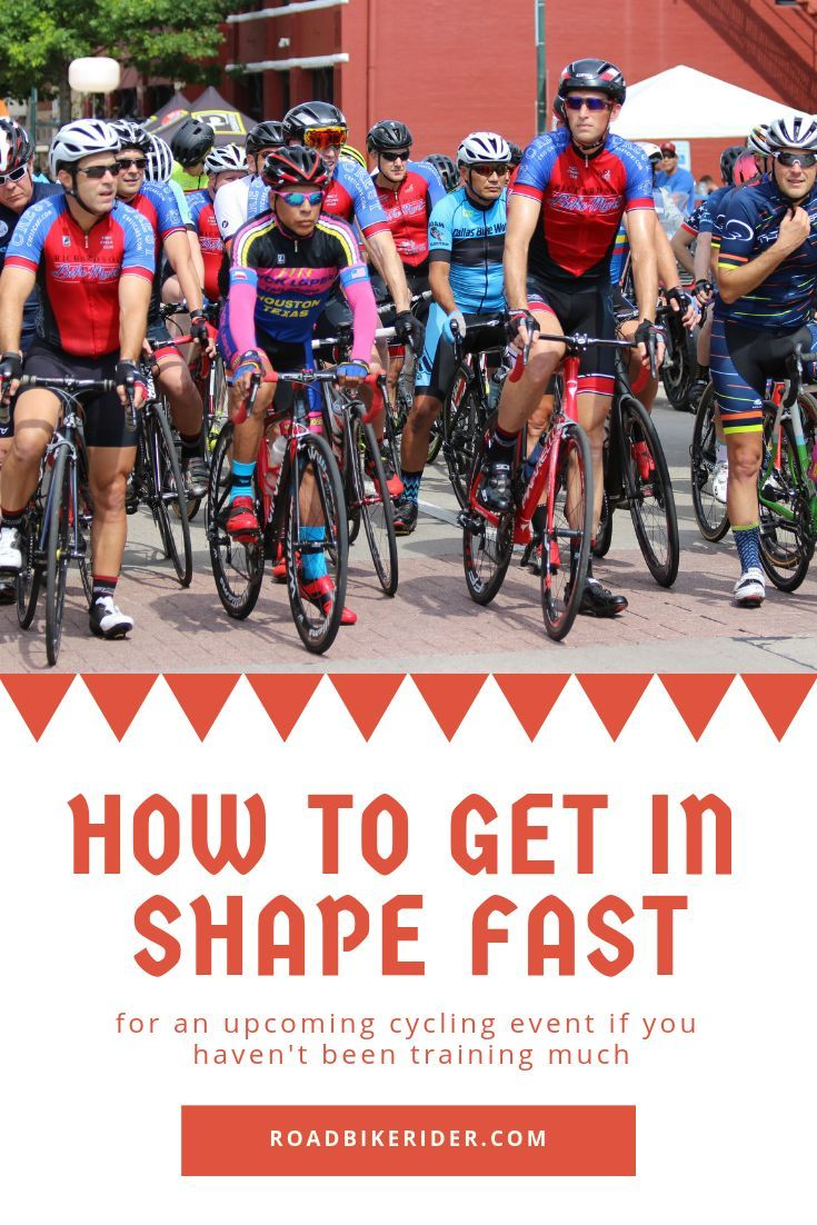 How Can I Get In Shape Fast For An Upcoming Cycling Event In 2020