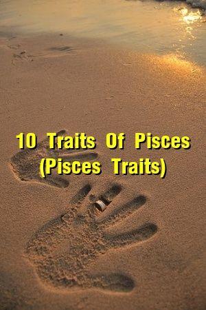 10 Traits Of Pisces (Pisces Traits)