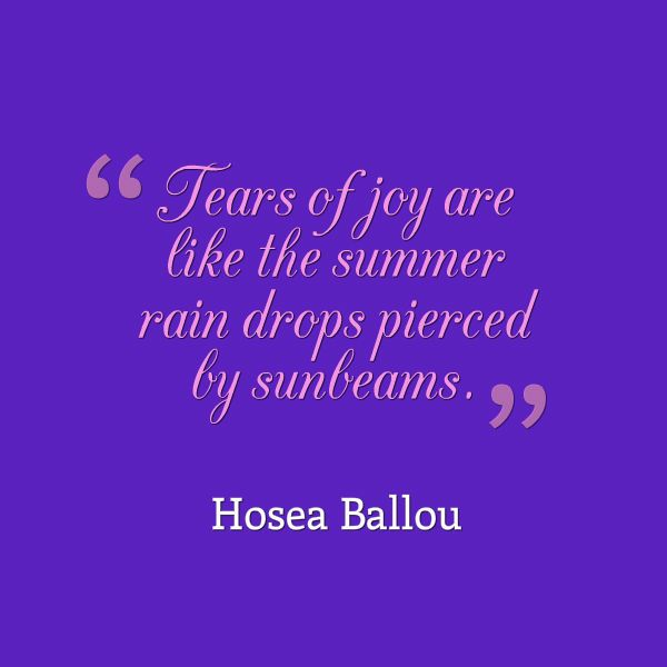 Hosea Ballou, Tears of joy are like the summer rain drops peirced by sunbeams