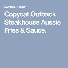Copycat Outback Steakhouse Aussie Fries & Sauce.