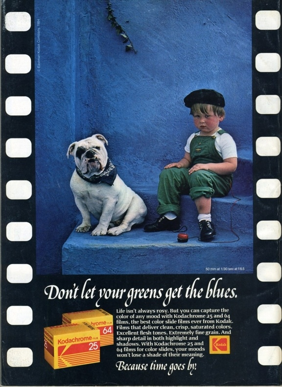 Don't let your greens get the blues - An ad for Kodak's Kodachrome film which was discontinued in 2009. What your favorite Kodak film?