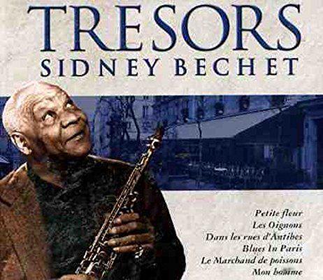Trésors de Sidney Bechet : Sidney Bechet: Amazon.fr: Musique