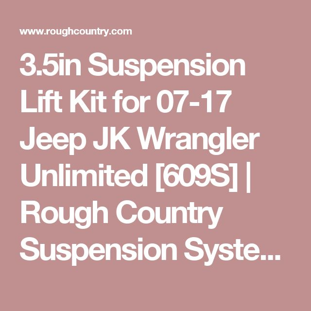 3.5in Suspension Lift Kit for 07-17 Jeep JK Wrangler Unlimited [609S] | Rough Country Suspension Systems®