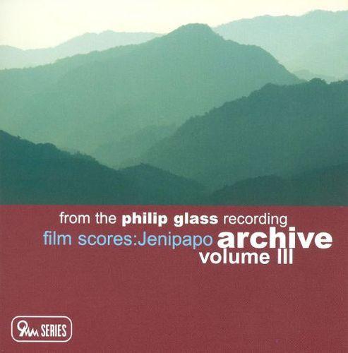 From the Philip Glass Recording Archive, Vol. 3: Jenipapo [CD]