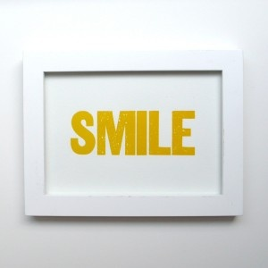 if I chance to meet a frown ... I have this letter-press print sitting in my office.: Letterpresses Prints, Offices Inspiration, Prints Inspiration, Smile Minis, Smile Letterpresses, 5X7 Yellow, Prints 5X7, Minis Prints, Heart Smile