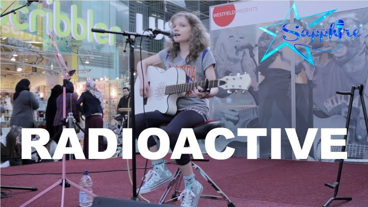 Imagine Dragons - Radioactive cover by 11 year old Sapphire LIVE In UK. [Also...kind of Appropriate with the WIPP News.