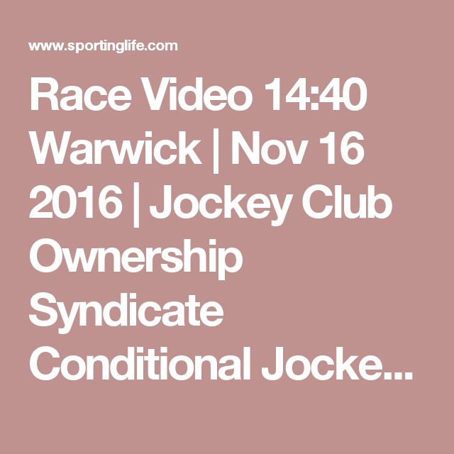 Race Video 14:40 Warwick | Nov 16 2016 | Jockey Club Ownership Syndicate Conditional Jockeys' Handicap Hurdle | Horse Racing Betting Tips | Racecards, Live Results & News | Sporting Life