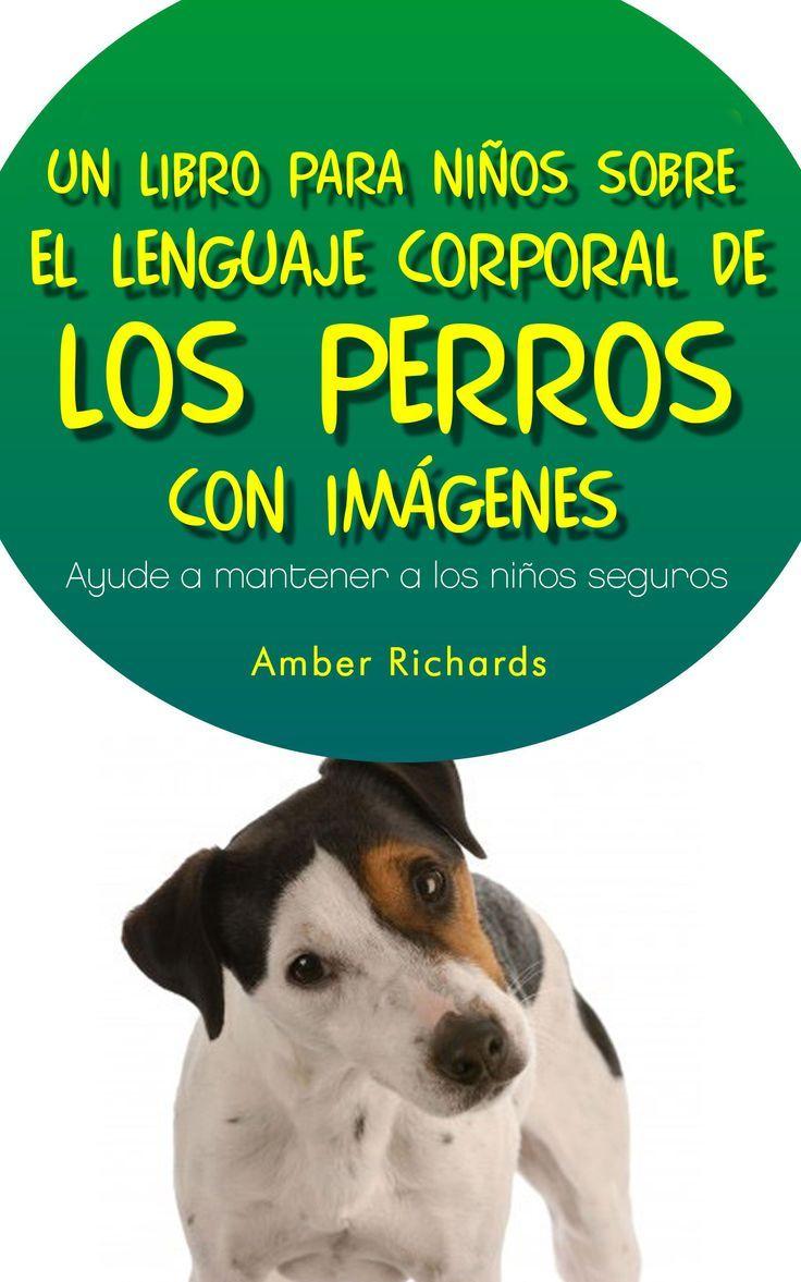 Un #Libro Para Niños Sobre El Lenguaje Corporal De Los Perros Spanish
