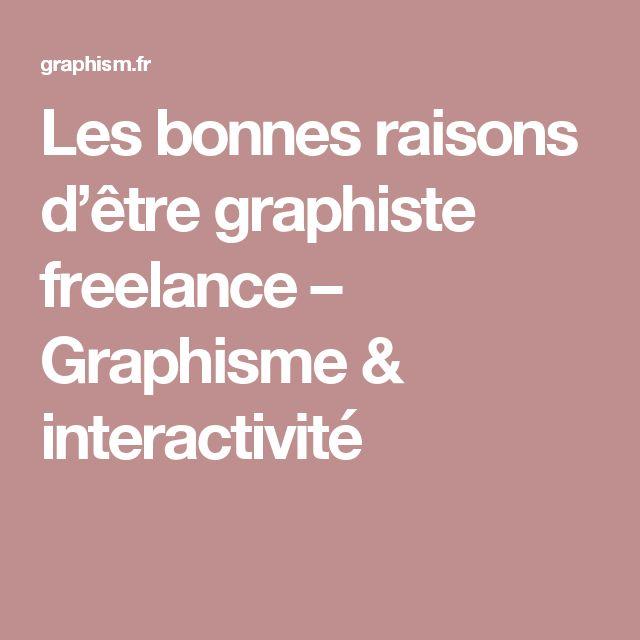 Les bonnes raisons d'être graphiste freelance – Graphisme & interactivité