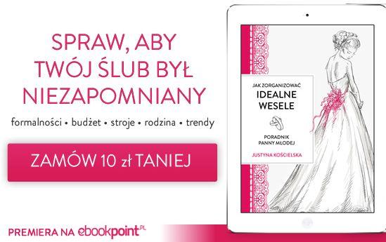 """Cena niższa, a jakość ta sama! E-book """"Jak zorganizować idealne wesele"""" za 19,90 zł!"""