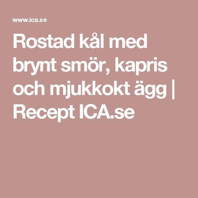 Rostad kål med brynt smör, kapris och mjukkokt ägg | Recept ICA.se