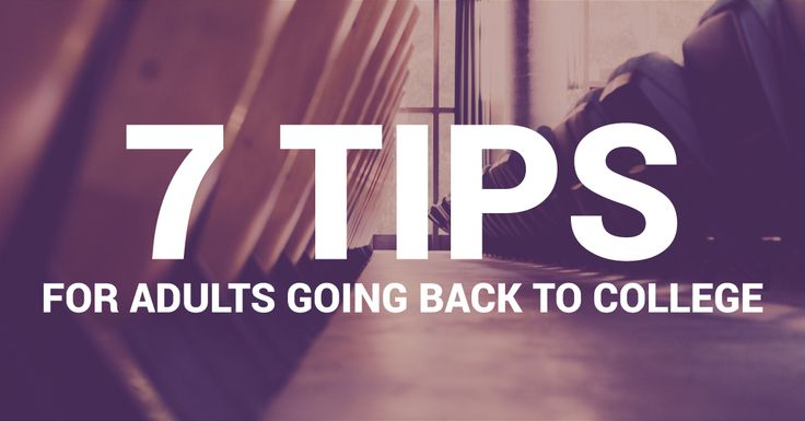 7 Tips for Adults Going Back To College